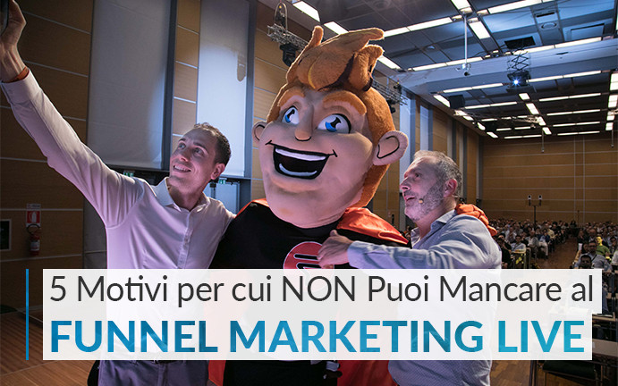 5 Motivi per cui NON puoi Mancare al Funnel Marketing LIVE