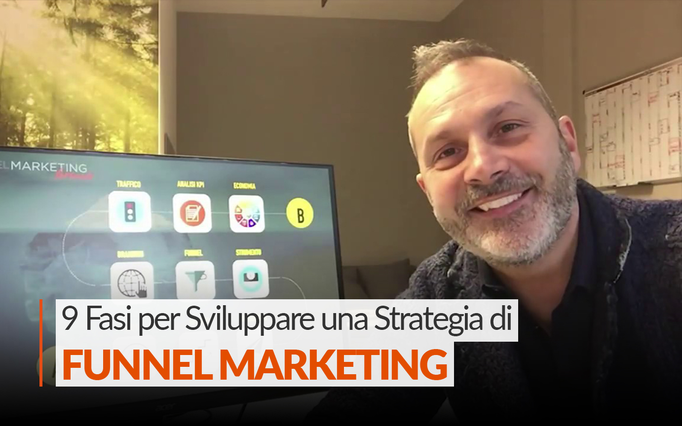 9 Fasi per Sviluppare una Strategia Efficace di Funnel Marketing