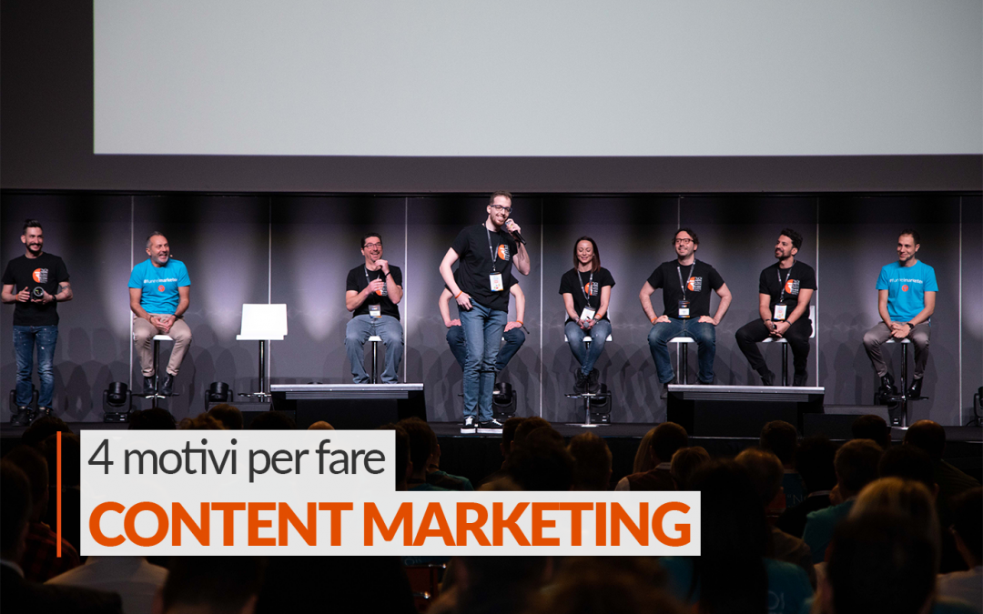 Content Marketing: 4 Motivi per Spendere Tempo a fare Contenuti