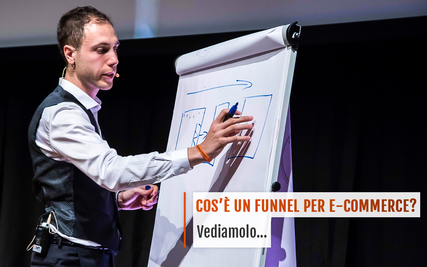 Cos'è un Funnel per E-commerce? Vediamolo…