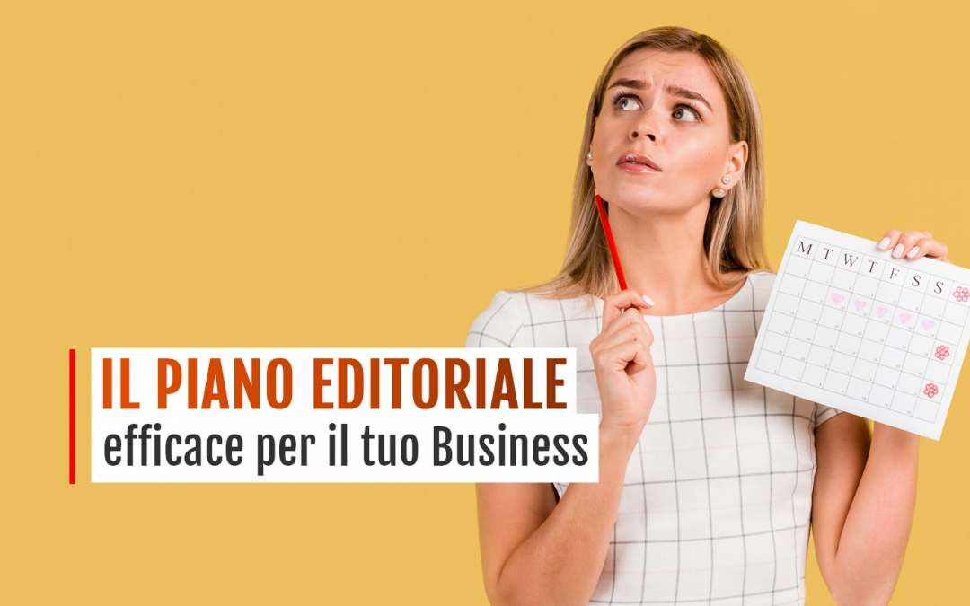 Come Creare un Piano Editoriale Efficace per il Tuo Business