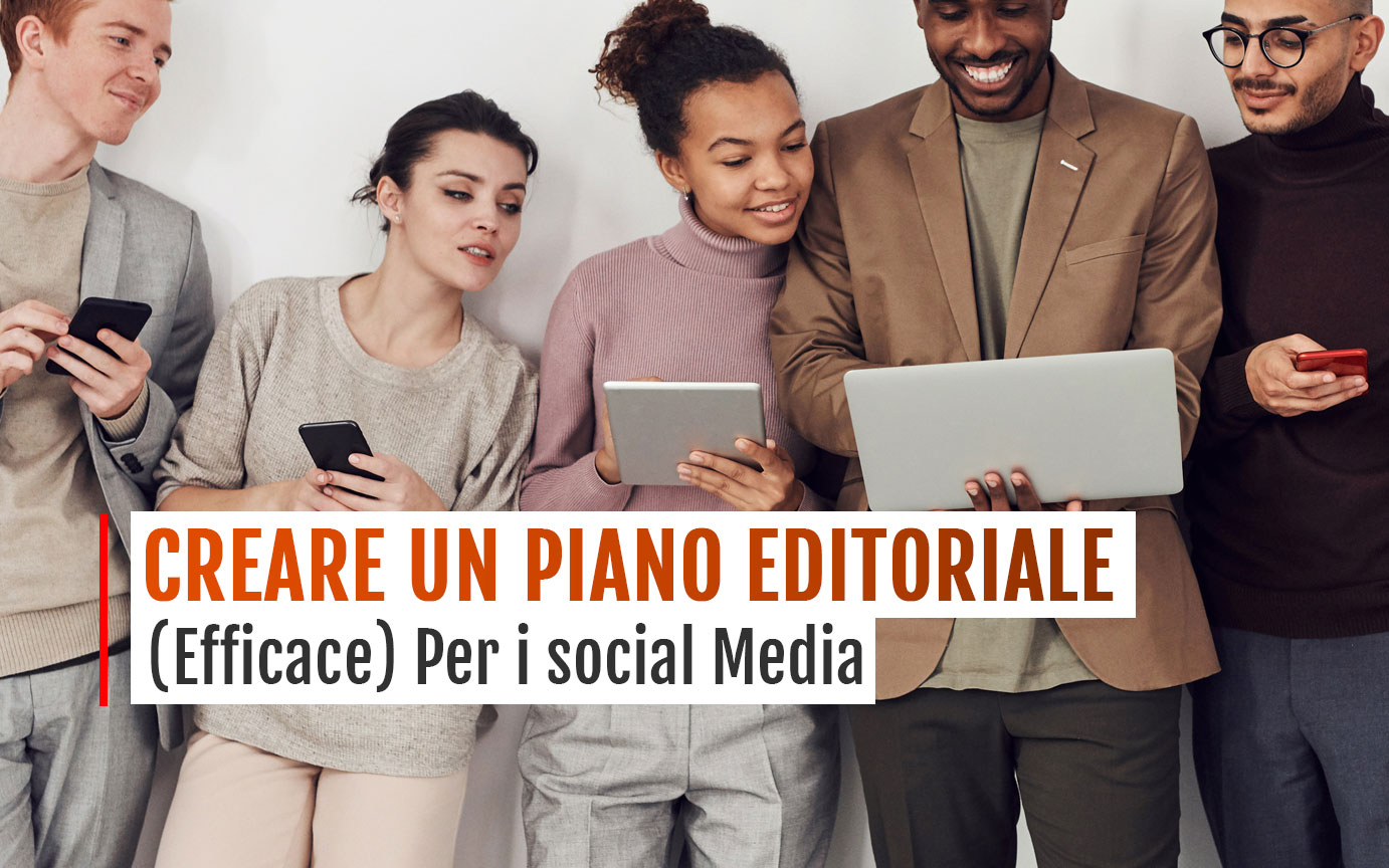 Creare un piano editoriale efficace per social media